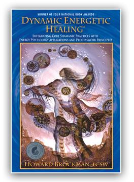 Dynamic Energetic Healing Book by Howard Brockman, LCSW
